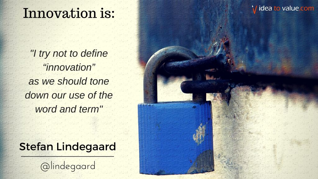 """I try not to define """"innovation"""" as we should tone down our use of the word and term"""