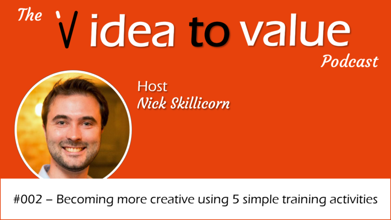 #002 – Becoming more creative using 5 simple training activities