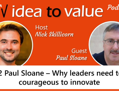 Podcast #022 Paul Sloane – Why Leaders need to be courageous to innovate