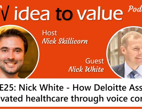 Podcast S2E25: Nick White – How DeloitteASSIST innovated healthcare through voice control