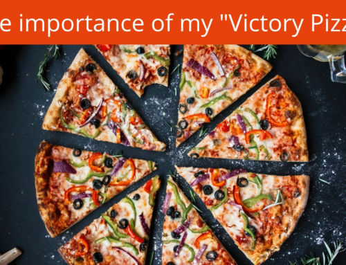 "The importance of my ""Victory Pizza"""