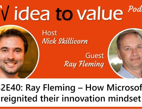 Podcast S2E40: Ray Fleming – How Microsoft reignited their innovation mindset