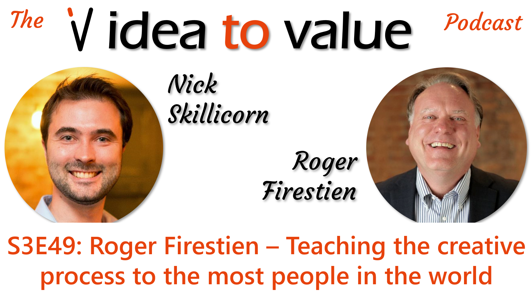 S3E29 Roger Firestien - Learning from the man who taught the creative process to the most people in the world