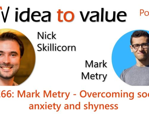 Podcast S3E66: Mark Metry – Overcoming social anxiety and shyness