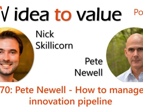Podcast S4E70: Pete Newell – How to manage an innovation pipeline