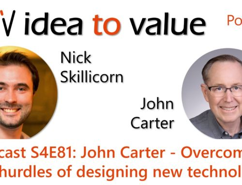 Podcast S4E81: John Carter – Overcoming the hurdles of designing new technology