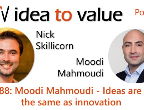 Podcast S4E88: Moodi Mahmoudi – Ideas are not the same as innovation