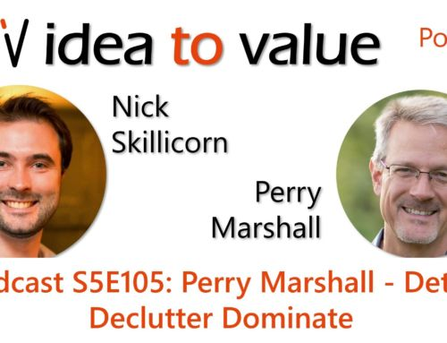 Podcast S5E105: Perry Marshall – Detox, Declutter, Dominate