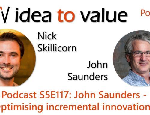 Podcast S5E117: John Saunders – Optimising incremental innovations
