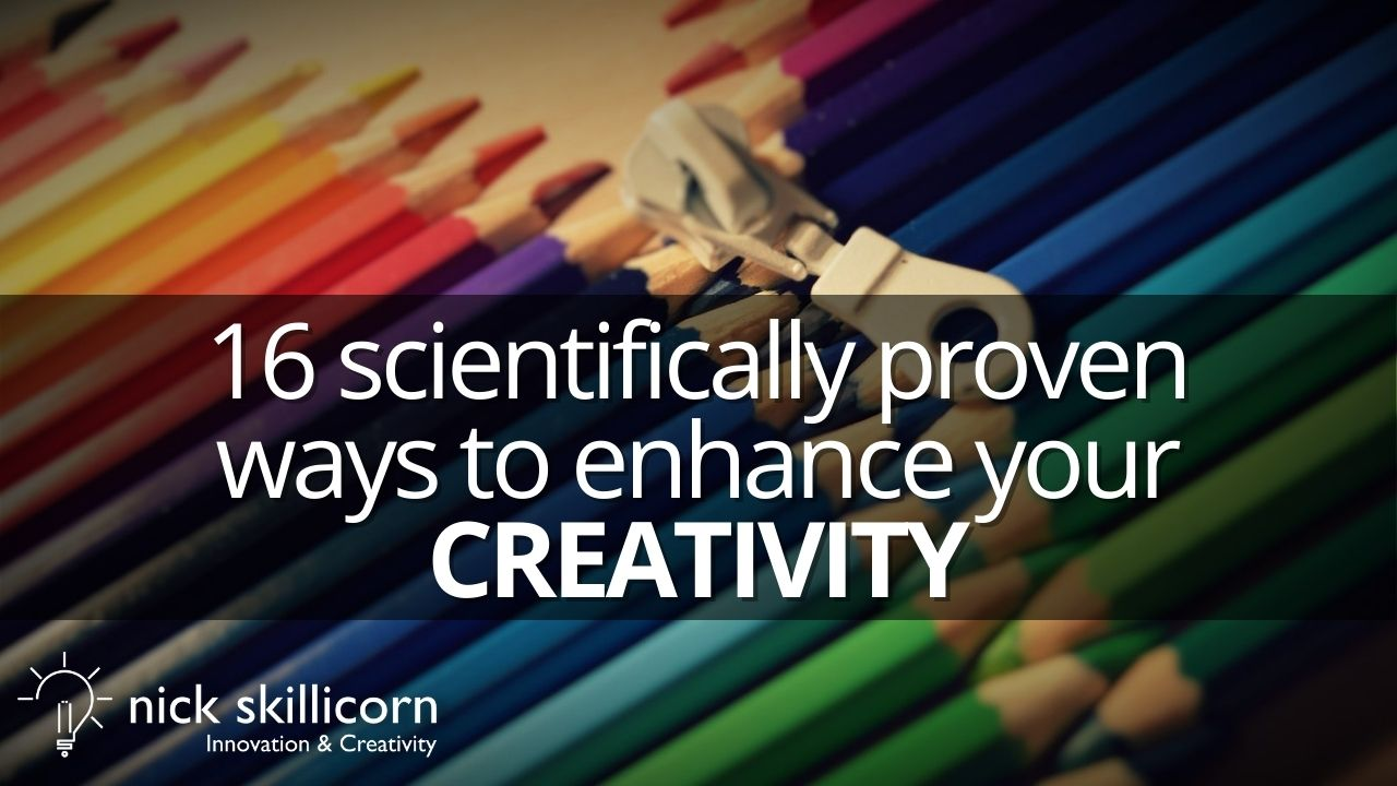 16 scientifically proven ways to enhance your creativity
