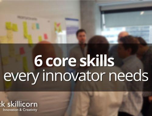 The 6 core skills every innovator needs