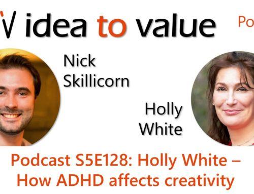 Podcast S6E128: Holly White – How ADHD impacts creativity
