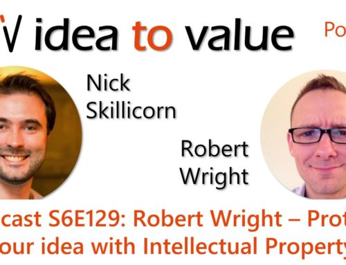 Podcast S6E129: Robert Wright – Protecting your idea with Intellectual Property
