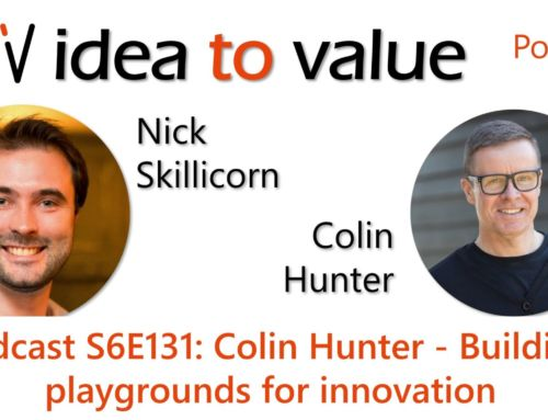 Podcast S6E131: Colin Hunter – Building playgrounds for innovation