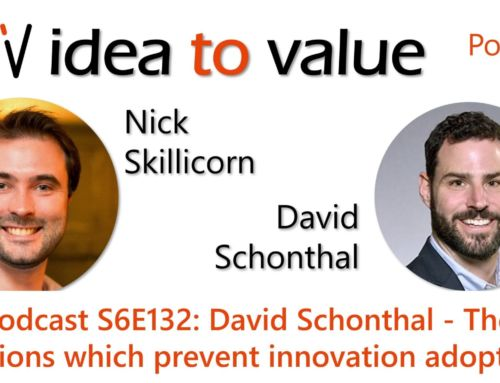 Podcast S6E132: David Schonthal – The frictions which prevent innovation adoption