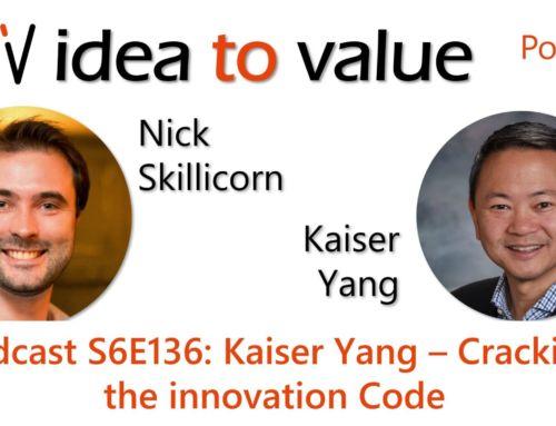 Podcast S6E136: Kaiser Yang – Crack the innovation Code